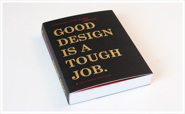 Foto 1: Good Design is a Tough Job